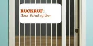Ikea ruft Schutzgitter zurück