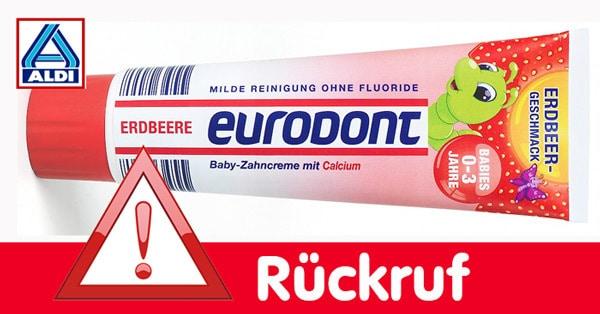 Rückruf: Aldi Baby-Zahncreme EURODONT wegen Verunreinigung
